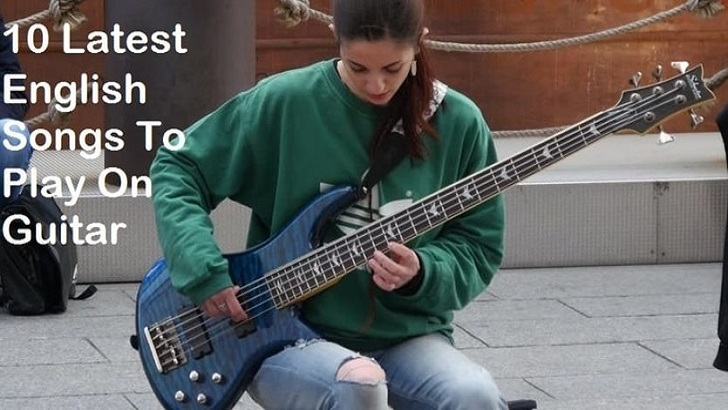 10-Latest-English-Songs-To-Play-On-Guitar